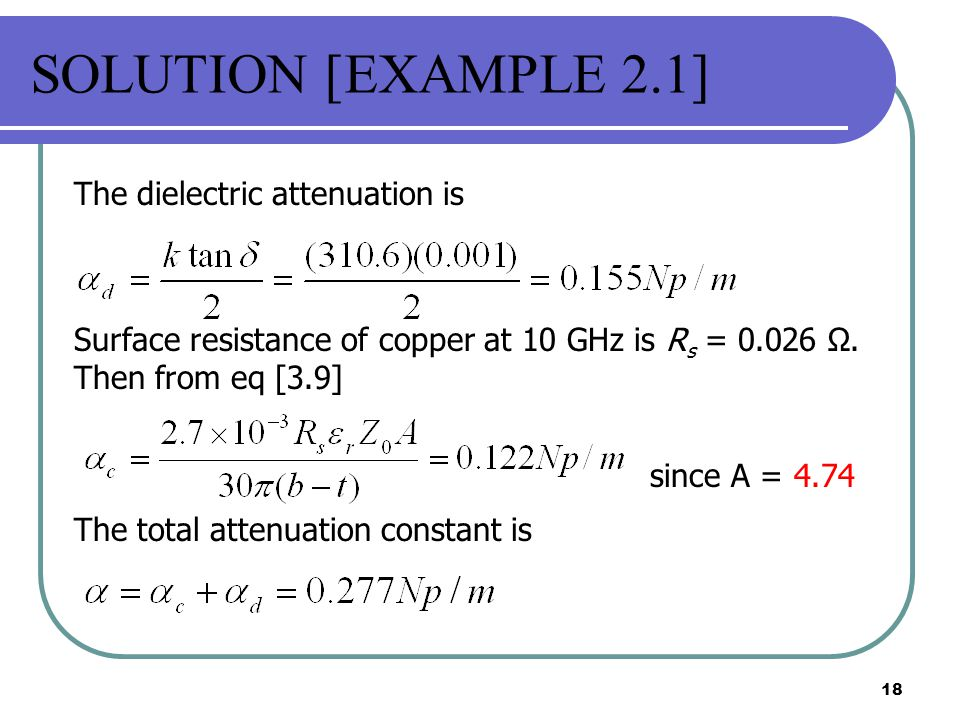 SOLUTION [EXAMPLE 2.1] since A = 4.74 The dielectric attenuation is